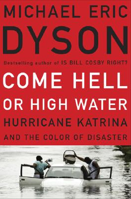 Come Hell or High Water By Dyson, Michael Eric