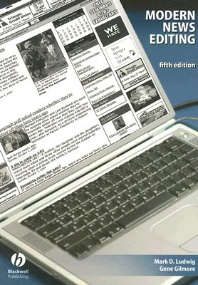 Modern News Editing By Ludwig, Mark D./ Gilmore, Gene