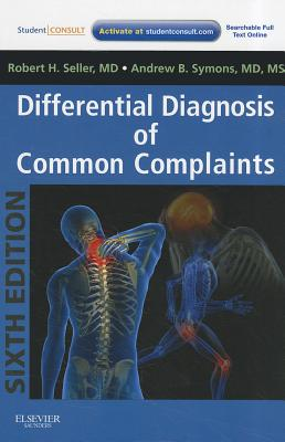 Differential Diagnosis of Common Complaints By Seller, Robert H./ Symons, Andrew B.